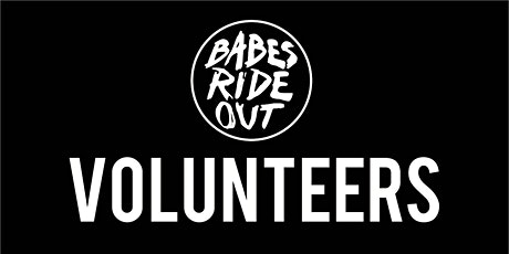 VOLUNTEERS | BABES RIDE OUT EAST COAST 2021 tickets