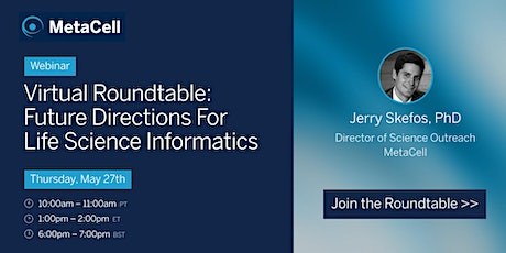 Virtual Roundtable: Future Directions For Life Science Informatics tickets