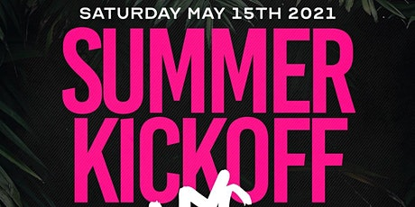 SUMMER KICKOFF 5.15.21 tickets