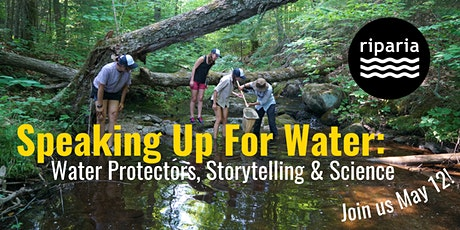 Speaking Up For Water: Water Protectors, Storytelling & Science tickets