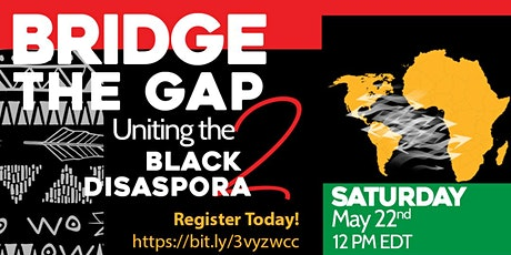 Bridge the Gap 2: Uniting the Black Diaspora tickets