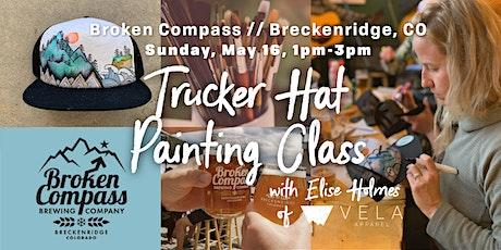 Trucker Hat Painting Class at Broken Compass tickets