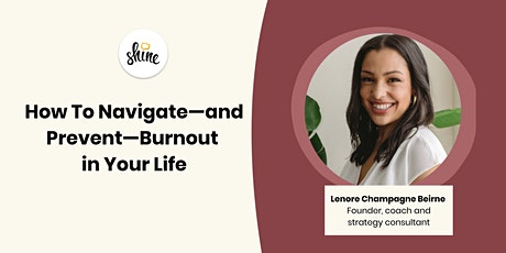 How to Navigate—and Prevent—Burnout in Your Life tickets