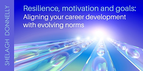 Resilience, Motivation and Goals  for Evolving Norms, w/Shelagh Donnelly tickets