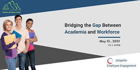 CBPS Presents : Bridging the Gap Between Academia and Workforce tickets