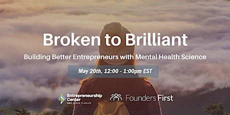 Broken to Brilliant  Building Better Entrepreneurs with Mental Health tickets