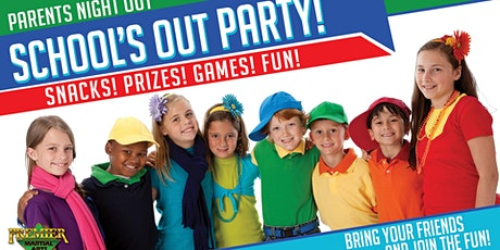 Parent's Night Out- Schools Out Party! tickets