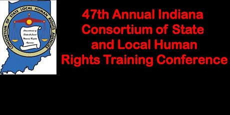 47th Annual Indiana Consortium of State and Local Human Rights Conference tickets