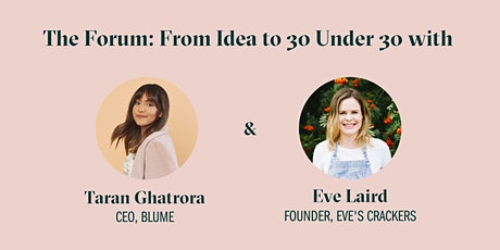From Idea to 30 Under 30 with Taran Ghatrora and Eve Laird tickets