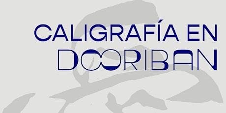 ¡Caligrafía en Dooriban Todo el Fin! boletos