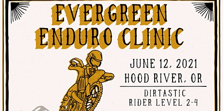 Level 2-4 | Evergreen Enduro Session  | June 12 , 2021 | Hood River, OR tickets