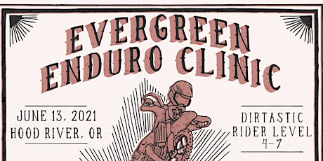 Level 4-7 | Evergreen Enduro Session  | June 13 , 2021 | Hood River, OR tickets