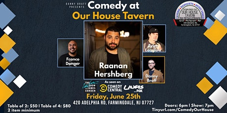 Comedy at Our House Tavern with Raanan Hershberg tickets