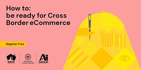 How to:  Be Ready for Cross Border eCommerce tickets