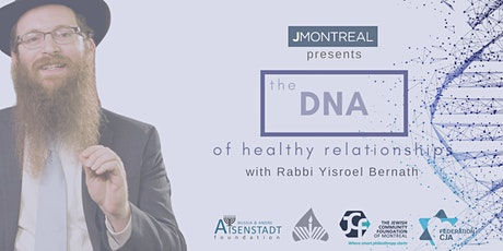 The DNA of Healthy Relationships |  A Workshop with Rabbi Yisroel Bernath tickets