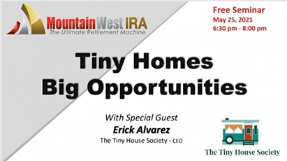 Investing With Your Self-Directed IRA: Tiny Homes Big Opportunities Zoom tickets