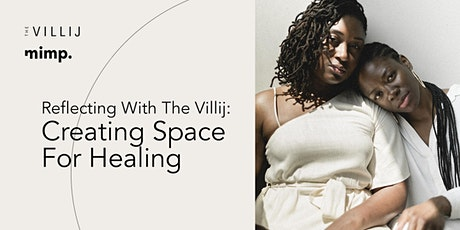 Reflecting With The Villij: Creating Space For Healing tickets
