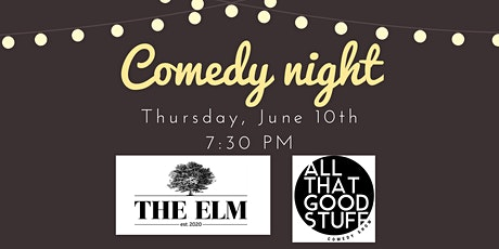 All That Good Stuff Comedy Show- The Elm, LaGrange June 10th tickets