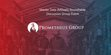 Prometheus Master Data (MDaaS) Roundtable Discussion Group Event tickets