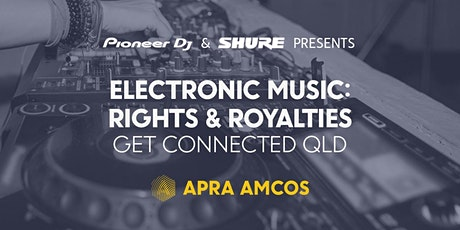 ELECTRONIC MUSIC RIGHTS & ROYALTIES: Get connected! (Gold Coast) tickets