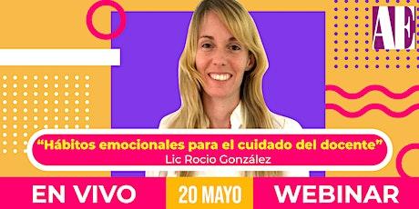 [Webinar] Hábitos emocionales para el cuidado del docente | Rocío González entradas