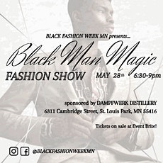 BFWMN Presents Black Man Magic Fashion Show tickets