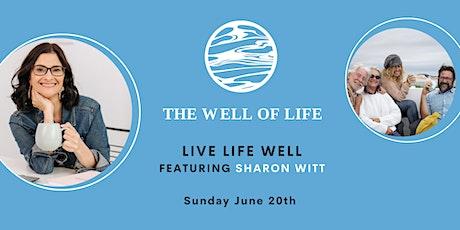 Live Life Well - June Event - featuring SHARON WITT tickets
