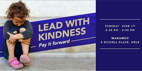Lead with Kindness, Pay it Forward tickets