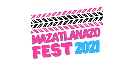 Mazatlanazo Fest tickets