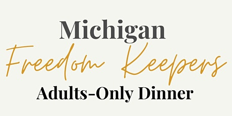 Michigan Freedom Keepers Dinner tickets