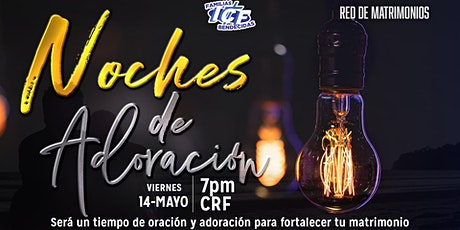 Noches de Adoración - 14 de mayo de 2021 -  7PM entradas