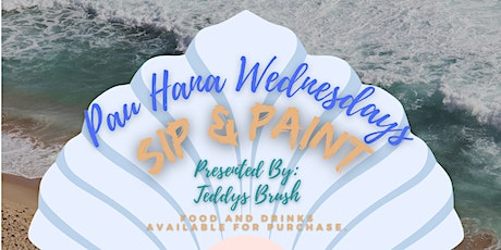 Pau Hana Wednesday Sip & Paint tickets