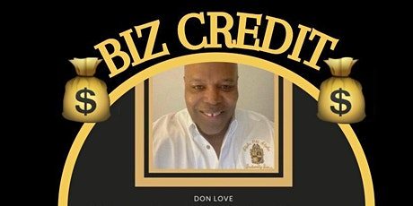 Business/Personal Credit  & Real Estate with The   Don & Family Seminar tickets
