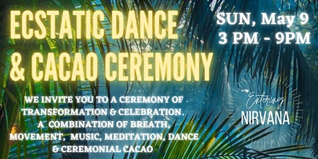 Entering Nirvana - Cacao Ceremony & Ecstatic Dance entradas