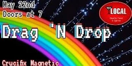 Drag 'N Drop @ Local Lounge tickets