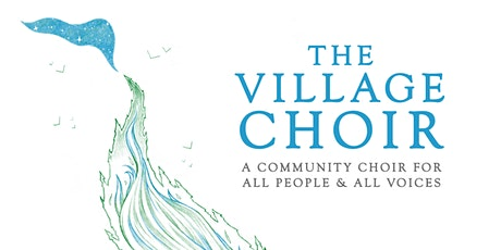 The Village Choir Drop-In Series 2021 (Spring/Summer) tickets