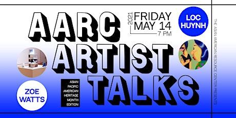 AARC Artist Talks: APAHM Edition feat. Loc Huynh & Zoe Watts tickets