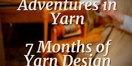 Adventures in Yarn: 7 months of Yarn Designs tickets