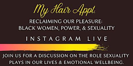 My Hair Appt- Reclaiming Our Pleasure billets