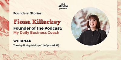 Founders' Stories – Fiona Killackey, Founder of My Daily Business Coach