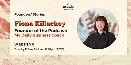 Founders' Stories - Fiona Killackey, Founder of My Daily Business Coach tickets