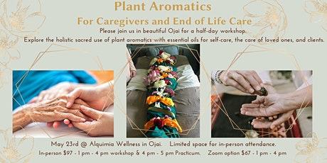 The Sacred Use Of Plant Aromatics For End Of Life tickets