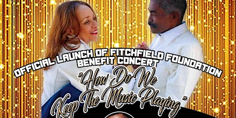 Connie & Dwight Fitch  Fitchfield Foundation Kickoff Benefit Concert tickets