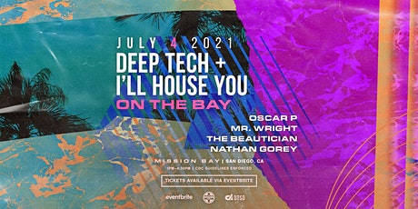 Deep Tech & I'll House You on the Bay!!! tickets