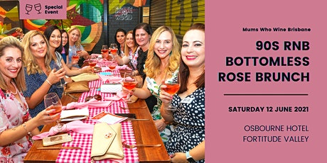 Brisbane Mums  90s RNB Bottomless Rose Brunch tickets