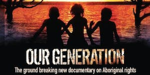 """National Reconciliation Week Screening """"Our Generation"""""""