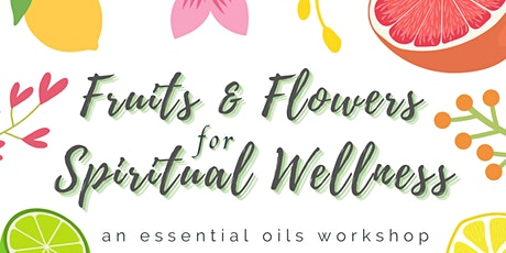 Fruits and Flowers for Spiritual Wellness tickets