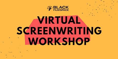 Black Film Space - Virtual Screenwriting Workshop tickets