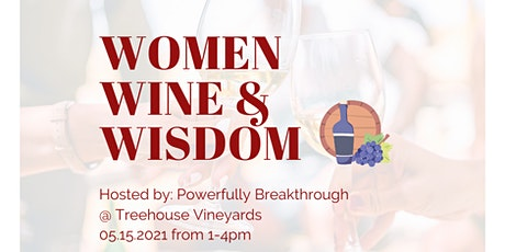 Women, Wine & Wisdom at The Treehouse Vineyards tickets