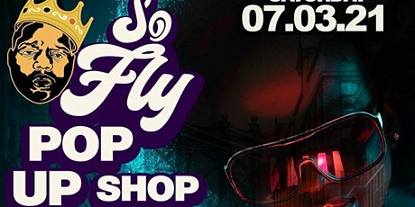 SO FLY POP UP  SHOP tickets